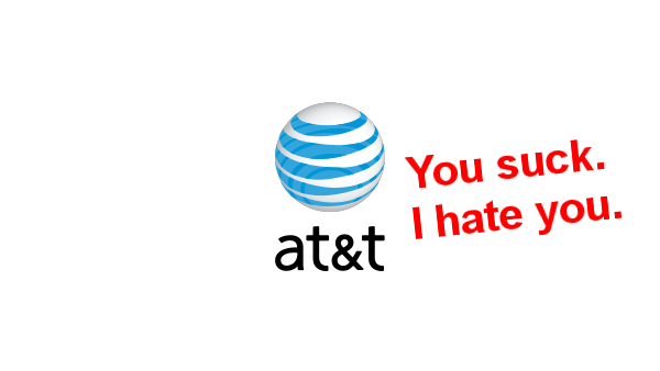 "AT&T logo with caption ""You suck. I hate you."" in Arial Bold."